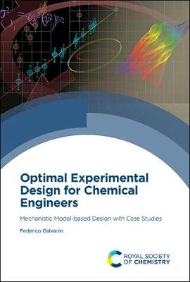 Optimal Experimental Design for Chemical Engineers: Mechanistic Model-based Design with Case Studies