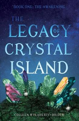 The Legacy of Crystal Island: Book One - The Awakening