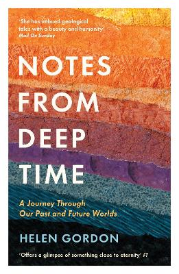 Notes from Deep Time: A Journey Through Our Past and Future Worlds