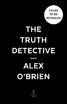 The Truth Detective: Practical Tools for Everyday Critical Thinking