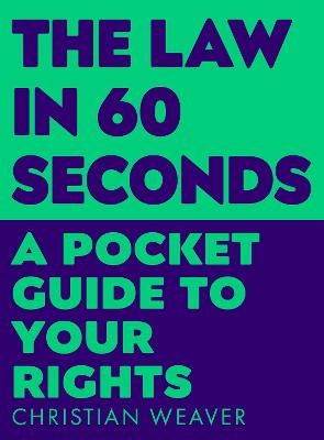 The Law in 60 Seconds: A Pocket Guide to Your Rights