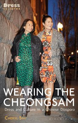 Wearing the Cheongsam: Dress and Culture in a Chinese Diaspora