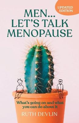 Men... Let's Talk Menopause: What's Going on and What You Can Do about It