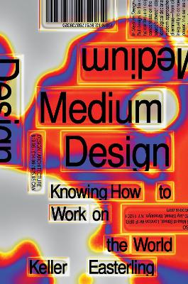 Medium Design: Knowing How to Build the World