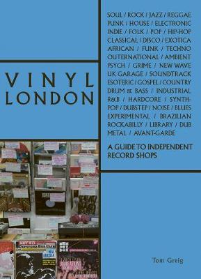 Vinyl London: A Guide to Independent...