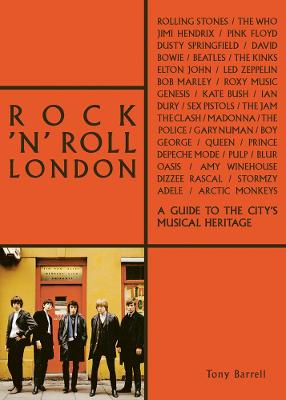 Rock 'n' Roll London: A Guide to the...