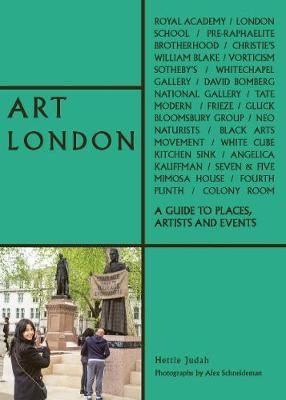 Art London: A Guide to Places, Events...