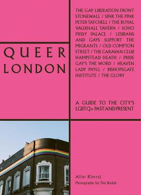 Queer London: A Guide to the City's...