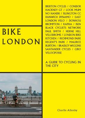 Bike London: A Guide to Cycling in ...