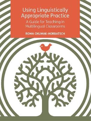 Using Linguistically Appropriate Practice: A Guide for Teaching in Multilingual Classrooms
