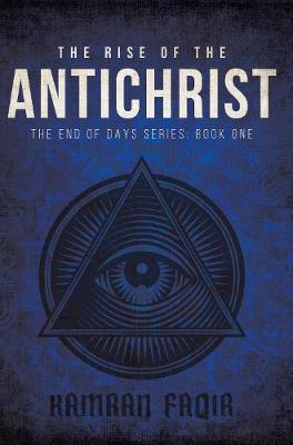 The Rise Of The Antichrist: The End Of Days Series: Book One