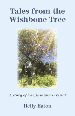 Tales from the Wishbone Tree: A story of love, loss and survival