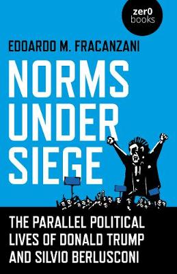Norms Under Siege: The Parallel Political Lives of Donald Trump and Silvio Berlusconi