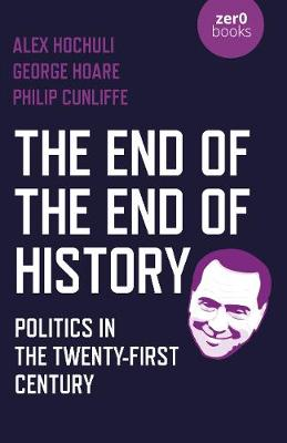 End of the End of History, The: Politics in the Twenty-First Century