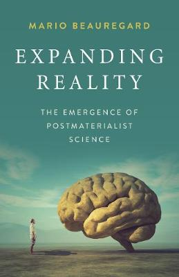 Expanding Reality: The Emergence of Postmaterialist Science