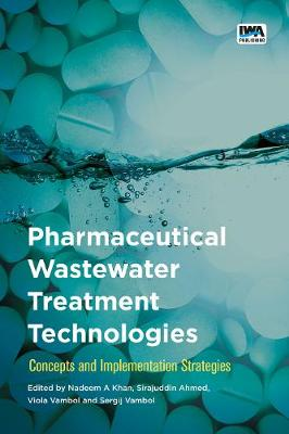 Pharmaceutical Wastewater Treatment Technologies:: Concepts and implementation strategies