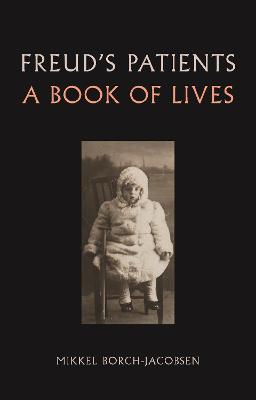 Freud's Patients: A Book of Lives