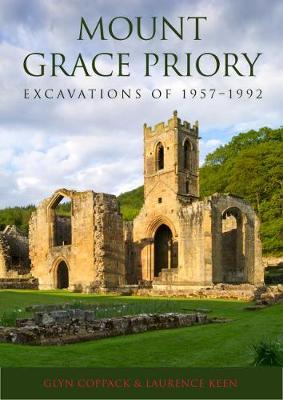 Mount Grace Priory: Excavations of 1957-1992