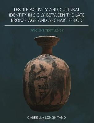 Textile Activity and Cultural Identity in Sicily Between the Final Bronze Age and Archaic Period