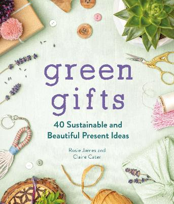 Green Gifts: 40 Sustainable and Beautiful Present Ideas