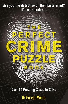 The Perfect Crime Puzzle Book: Over 75 Cases to Solve