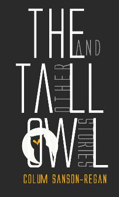 The Tall Owl: And Other Stories