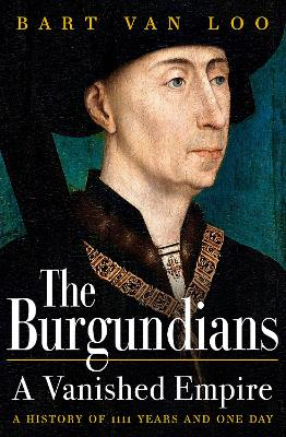 The Burgundians: The Vanished Empire