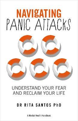 Navigating Panic Attacks - A Mental Health Handbook: How to Understand and Manage the Fear
