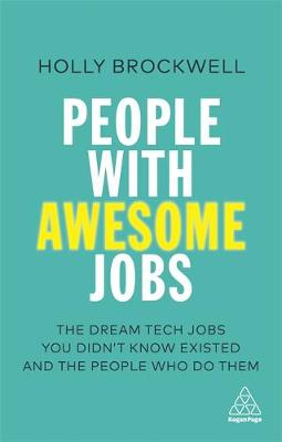 People with Awesome Jobs: The Dream Tech Jobs You Didn't Know Existed and the People Who Do Them
