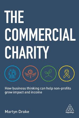 The Commercial Charity: How Business Thinking Can Help Non-Profits Grow Impact and Income