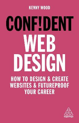 Confident Web Design: How to Design and Create Websites and Futureproof Your Career