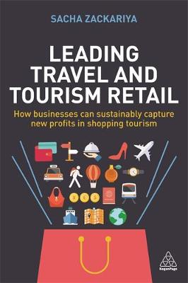 Leading Travel and Tourism Retail: How businesses can sustainably capture new profits in shopping tourism