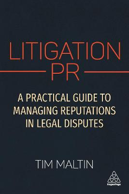 Litigation PR: A Practical Guide to Managing Disputes and Minimizing Reputation Damage