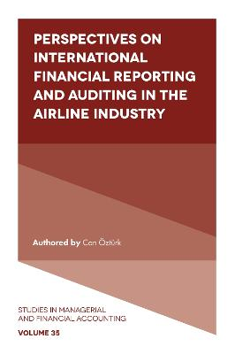 Perspectives on International Financial Reporting and Auditing in the Airline Industry