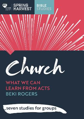 Church: What we can learn from Acts: six studies for groups