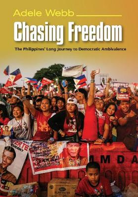 Chasing Freedom: The Philippines Long Journey to Democratic Ambivalence