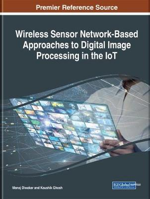 Wireless Sensor Network-Based Approaches to Digital Image Processing in the IoT