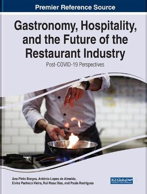 Gastronomy, Hospitality, and the Future of the Restaurant Industry: Post-COVID-19 Perspectives