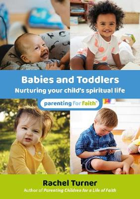 Parenting for Faith: Babies and toddlers