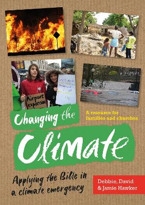 Changing the Climate: Applying the Bible in a climate emergency