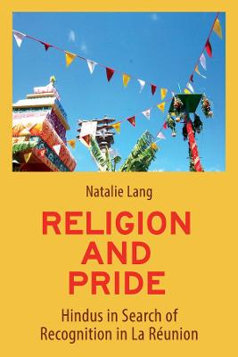 Religion and Pride: Hindus and Recognition in La Reunion