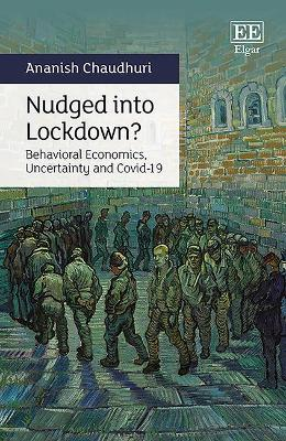 Nudged into Lockdown?: Behavioural Economics, Uncertainty and Covid-19