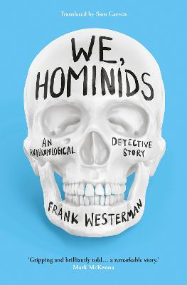 We, Hominids: An anthropological detective story