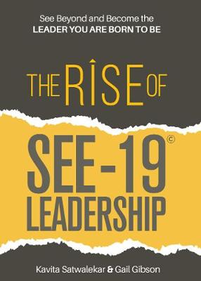 The Rise of SEE-19 (c) Leadership: See beyond and become the leader you are born to be
