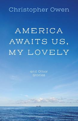 America Awaits Us, My Lovely, and Other Stories