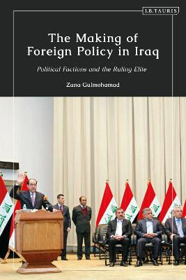 The Making of Foreign Policy in Iraq: Political Factions and the Ruling Elite