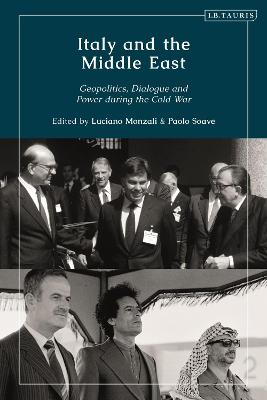 Italy and the Middle East: Geopolitics, Dialogue and Power during the Cold War