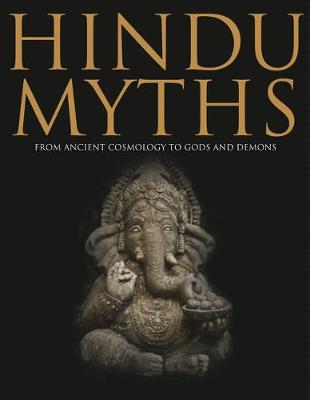 Hindu Myths: From Ancient Cosmology to Gods and Demons