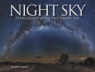 Night Sky: Stargazing with the Naked Eye