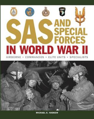 SAS and Special Forces in World War II: Airborne - Commandos - Elite Units - Specialists